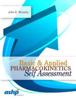 Basic & Applied Pharmacokinetics Self Assessment - John E. Murphy