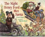 The Night Henry Ford Met Santa : The Night Henry Ford Met Santa - Carol Hagen