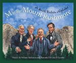 M Is for Mount Rushmore : A Sou - William Anderson