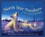North Star Numbers : A Minnesota Number Book - Kathy-Jo Wargin