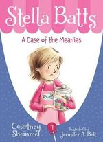 A Case of the Meanies : A Case of the Meanies - Courtney Sheinmel