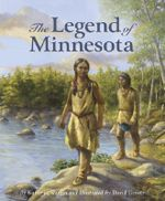 The Legend of Minnesota : The Legend of Minnesota - Kathy-Jo Wargin