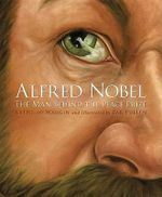 Alfred Nobel : The Man Behind the Peace Prize - Kathy-Jo Wargin
