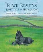 Black Beauty's Early Days in the Meadow - Anna Sewell