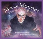 M Is for Monster : A Fantastic Creatures Alphabet - J Patrick Lewis