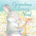 Grandma Loves You! - Helen Foster James