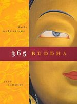 365 Buddha : Daily Meditations - Jeff Schmidt
