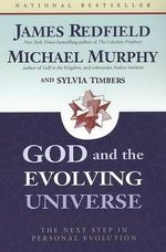 God and the Evolving Universe : The Next Step in Personal Evolution - James Redfield