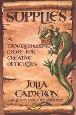 Supplies : A Troubleshooting Guide for Creative Difficulties - Julia Cameron