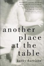 Another Place at the Table : A Story of Shattered Childhoods and the Healing Po... - Kathy Harrison