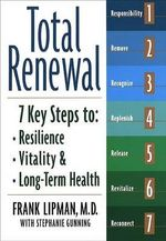 Total Renewal : 7 Key Steps To Resilience, Vitality, And Long-term Health - Frank Lipman