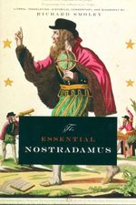 The Essential Nostradamus : Literal Translation, Historial Commentary and Biography - Richard Smoley