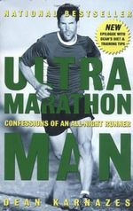 Ultramarathon Man : Confessions of an All-Night Runner - Dean Karnazes