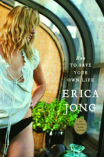 How to Save Your Own Life : An Isadora Wing Novel - Erica Jong