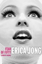 Fear of Fifty : A Midlife Memoir - Erica Jong