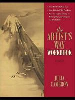 The Artist's Way Workbook : A Journey to Your Creative Heart - Julia Cameron