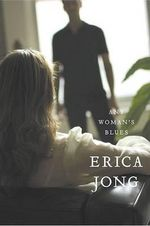 Any Woman's Blues : A Novel of Obsession - Erica Jong