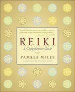 Reiki : A Comprehensive Guide - Pamela Miles