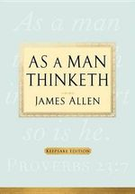 As a Man Thinketh : Keepsake Edition - James Allen