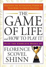 The Game of Life and How to Play It : Tarcher Success Classics - Florence Scovel Shinn