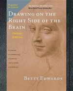 Drawing on the Right Side of the Brain : The Deluxe Edition - Betty Edwards