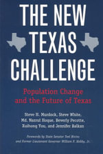 The New Texas Challenge : Population Change and the Future of Texas - Steven H. Murdock