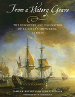 From a Watery Grave : The Discovery and Excavation of La Salle's Shipwreck, La Belle - James E. Bruseth