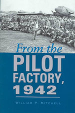 From the Pilot Factory, 1942 - William P. Mitchell