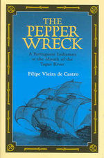 The Pepper Wreck : A Portuguese Indiaman at the Mouth of the Tagus River - Filipe Vieira De Castro
