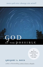 God of the Possible : A Biblical Introduction to the Open View of God - Gregory A. Boyd