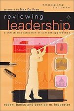 Reviewing Leadership : A Christian Evaluation of Current Approaches - Robert J. Banks