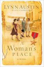 Woman's Place, A : A Novel - Lynn Austin