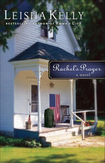 Rachel's Prayer : A Novel - Leisha Kelly