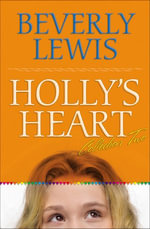 Holly's Heart Collection Two : Books 6-10 - Beverly Lewis