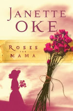 Roses for Mama - Janette Oke