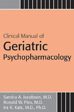 Clinical Manual of Geriatric Psychopharmacology - Sandra A. Jacobson