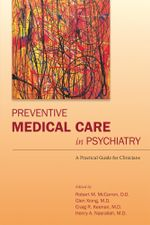 Preventive Medical Care in Psychiatry : A Practical Guide for Clinicians