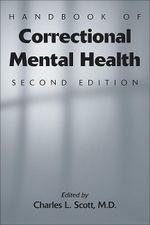 Handbook of Correctional Mental Health, Second Edition