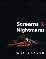 Screams and Nightmares : The Films of Wes Craven - Brian J Robb
