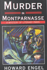 Murder in Montparnasse : A Mystery of Literary Paris - Howard Engel
