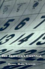 The Traveler's Calendar - Daniel Mark Epstein