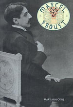 Marcel Proust (Overlook Illustrated Lives) - Mary Ann Caws
