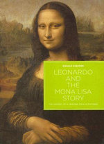 Leonardo and the Mona Lisa Story : The History of a Painting Told in Pictures - Donald Sassoon