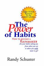 The Power of Habits - Randy Schuster