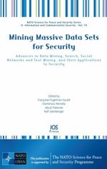 Mining Massive Data Sets for Security : Advances in Data Mining, Search, Social Networks and Text Mining, and Their Applications to Security