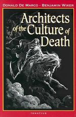 Architects of the Culture of Death - Donald Demarco