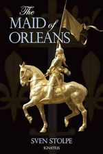 The Maid of Orleans - Sven Stolpe