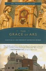 The Grace of ARS - Fr. Frederick L. Miller