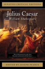 Julius Caesar : Ignatius Critical Editions - William Shakespeare