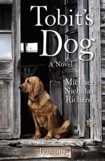 Tobit's Dog - Michael Nicholas Richard